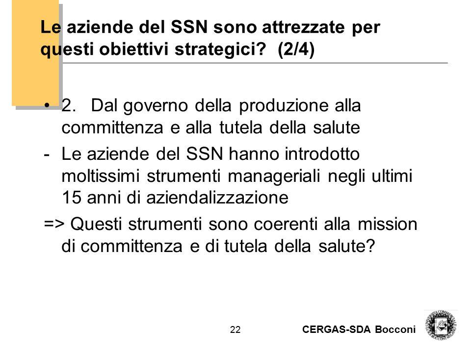 CERGAS-SDA Bocconi 23 Il focus dei sistemi di governo delle AUSL: produzione o consumi.