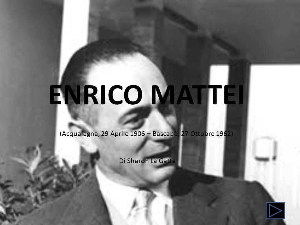 INDICE Enrico Mattei Incidente Aereo Irnerio Buzzati e William McHale Memorial Enrico Mattei Storia Fonti