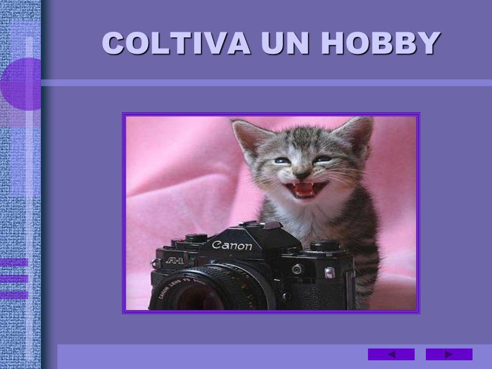 COLTIVA UN HOBBY