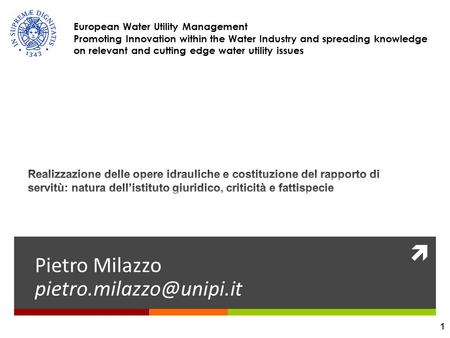  Pietro Milazzo European Water Utility Management Promoting Innovation within the Water Industry and spreading knowledge on relevant.