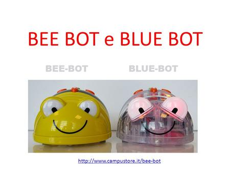 BEE BOT e BLUE BOT