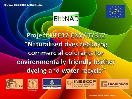 BIONAD project LIFE 12 ENV/IT/352 C.D.Ugo Schiff 30th month meeting: Matera, may 2016.