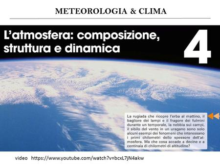 Video https://www.youtube.com/watch?v=bcxL7jN4akw METEOROLOGIA & CLIMA.