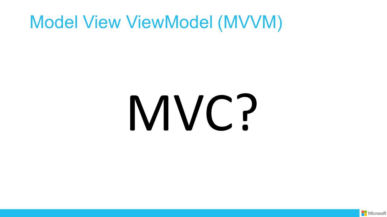Model View ViewModel (MVVM)