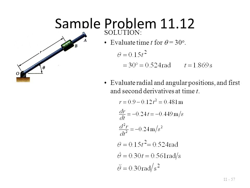 Sample Problem 11.12 11 - 58 Calculate velocity and acceleration.