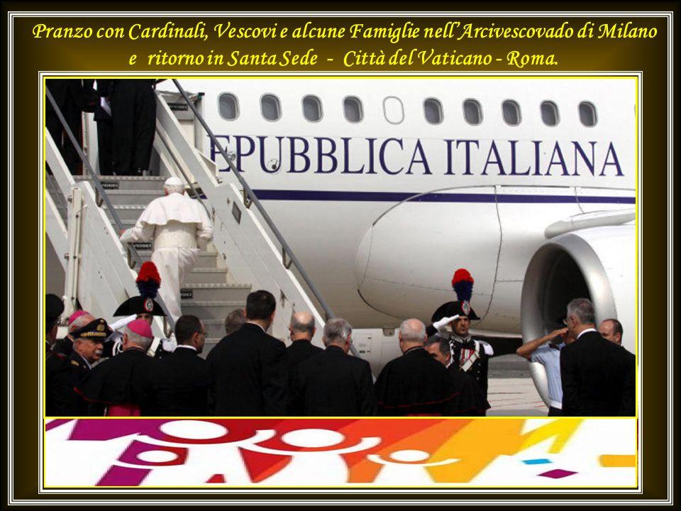 Pranzo con Cardinali, Vescovi e alcune Famiglie nell'Arcivescovado di Milano e ritorno in Santa Sede - Città del Vaticano - Roma.