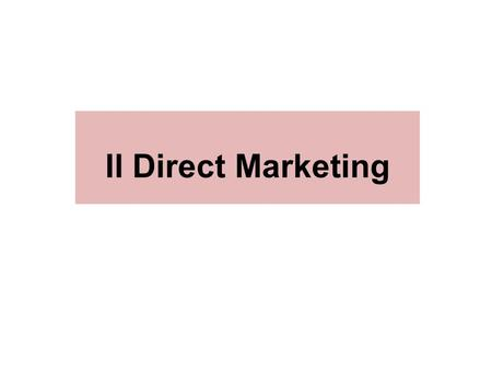 Il Direct Marketing. Definizione del Direct Marketing Il Direct Marketing è uno strumento che mira a realizzare un rapporto diretto e interattivo tra.