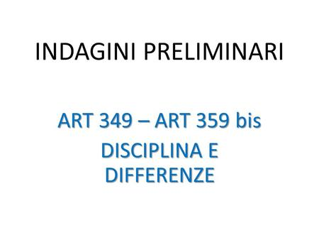 ART 349 – ART 359 bis DISCIPLINA E DIFFERENZE