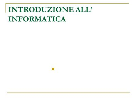 INTRODUZIONE ALL' INFORMATICA. INFORmazione automaTICA Sinonimi: Informatics Informatique Information processing Electronic Data Processing Computer Science.