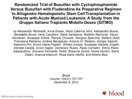 Randomized Trial of Busulfan with Cyclophosphamide Versus Busulfan with Fludarabine As Preparative Regimen to Allogeneic Hematopoietic Stem Cell Transplantation.
