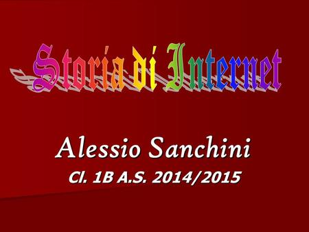 Alessio Sanchini Cl. 1B A.S. 2014/2015. Introduzione ARPAnet World Wide Web. Diffusione L'evoluzione Internet.