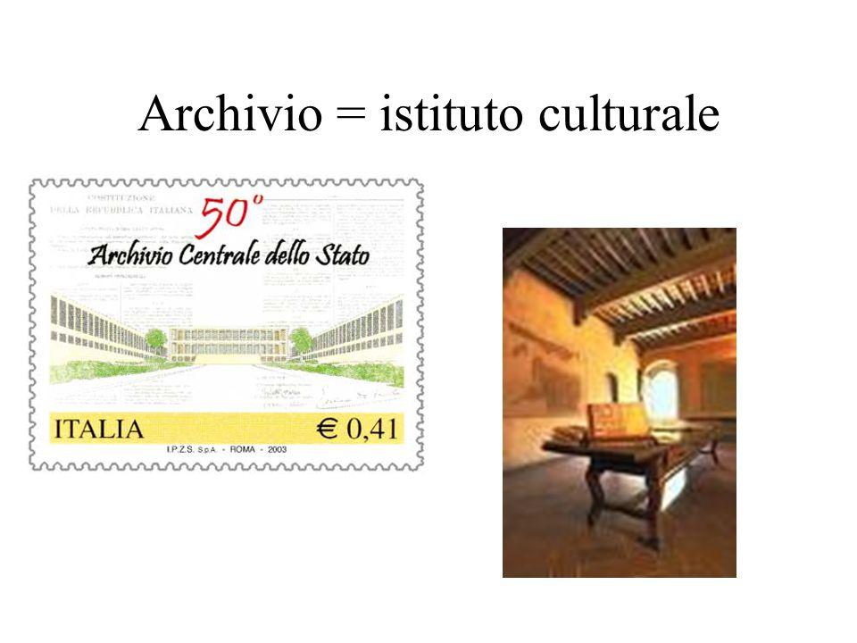 Archivio = istituto culturale