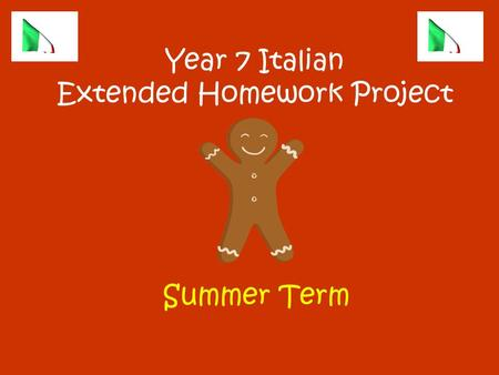 Year 7 Italian Extended Homework Project Summer Term.