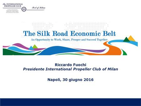 Riccardo Fuochi Presidente International Propeller Club of Milan Napoli, 30 giugno 2016.