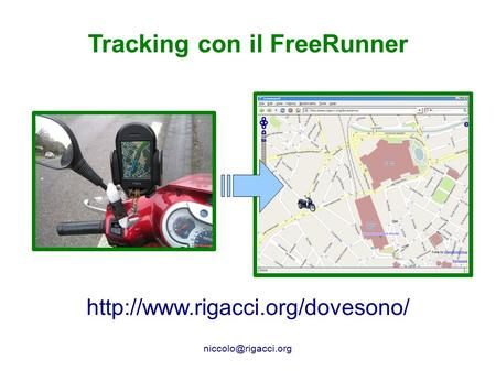 HackNight – 18 marzo 2009 - Firenze Tracking con il FreeRunner