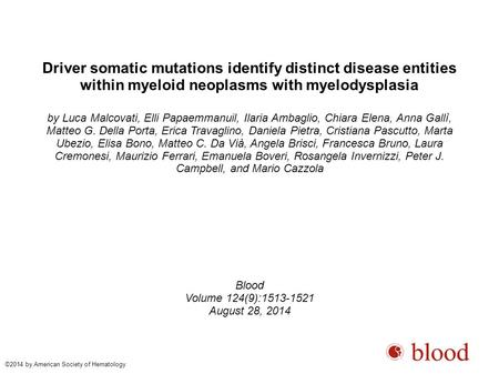 Driver somatic mutations identify distinct disease entities within myeloid neoplasms with myelodysplasia by Luca Malcovati, Elli Papaemmanuil, Ilaria Ambaglio,
