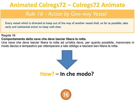 Animated Colregs72 – Colregs72 Animate How? – In che modo? 16.