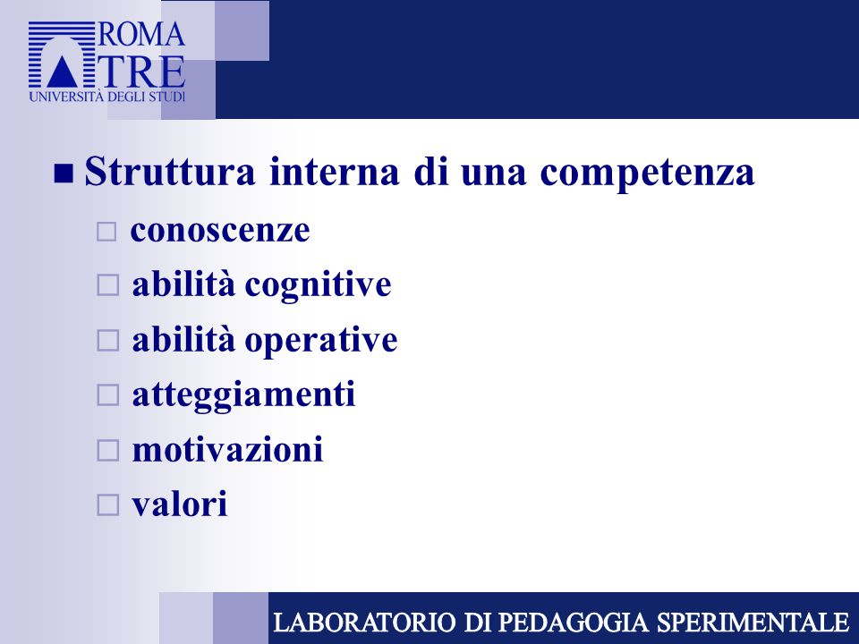 Dipendenza dal contesto  le prestazioni riferibili a una competenza sono sollecitate nell'ambito di contesti specifici  le competenze sono concettualizzate in relazione alle richieste e attualizzate dall'azione intrapresa dall'individuo in una particolare situazione