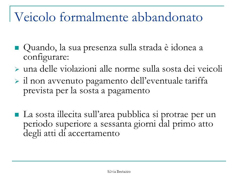 Silvia Bertazzo Veicolo a motore, stargato o in apparente stato di abbandono constatare lo stato di presunto abbandono accertare eventuali violazioni C.d.S.