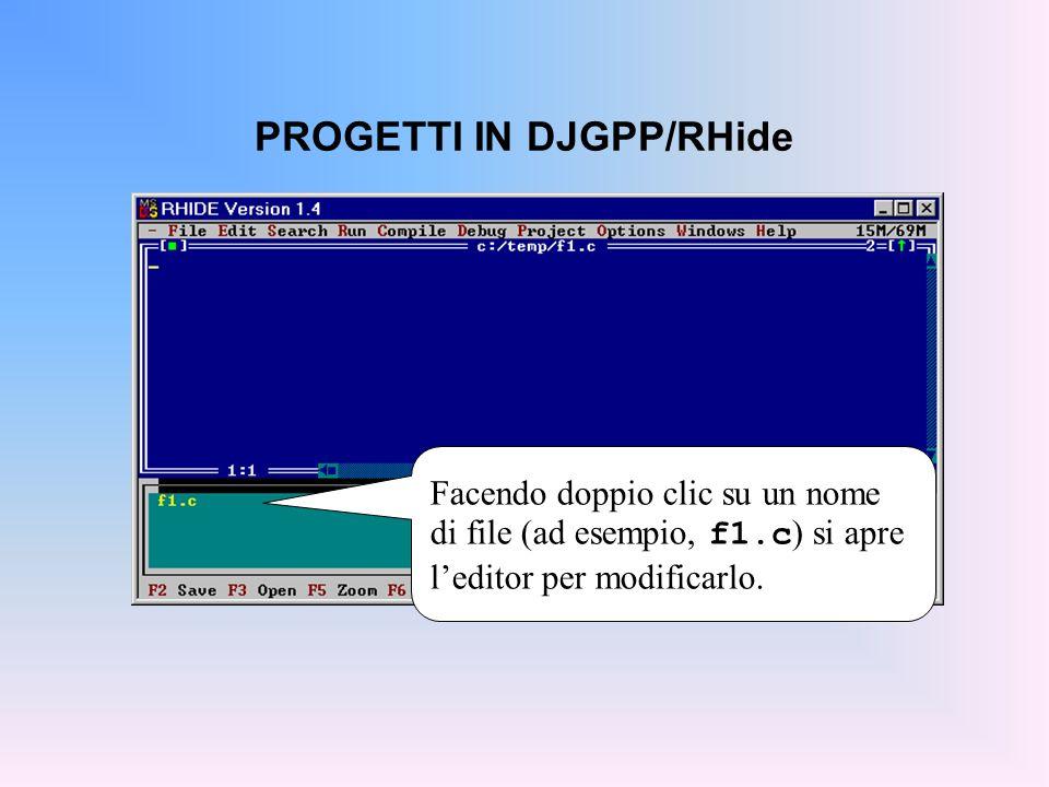 PROGETTI IN DJGPP/RHide A questo punto:  per compilare, Compile  Compile (ALT+F9) (ricompila solo i file modificati dall'ultima compilazione)  per collegare, Compile  Link