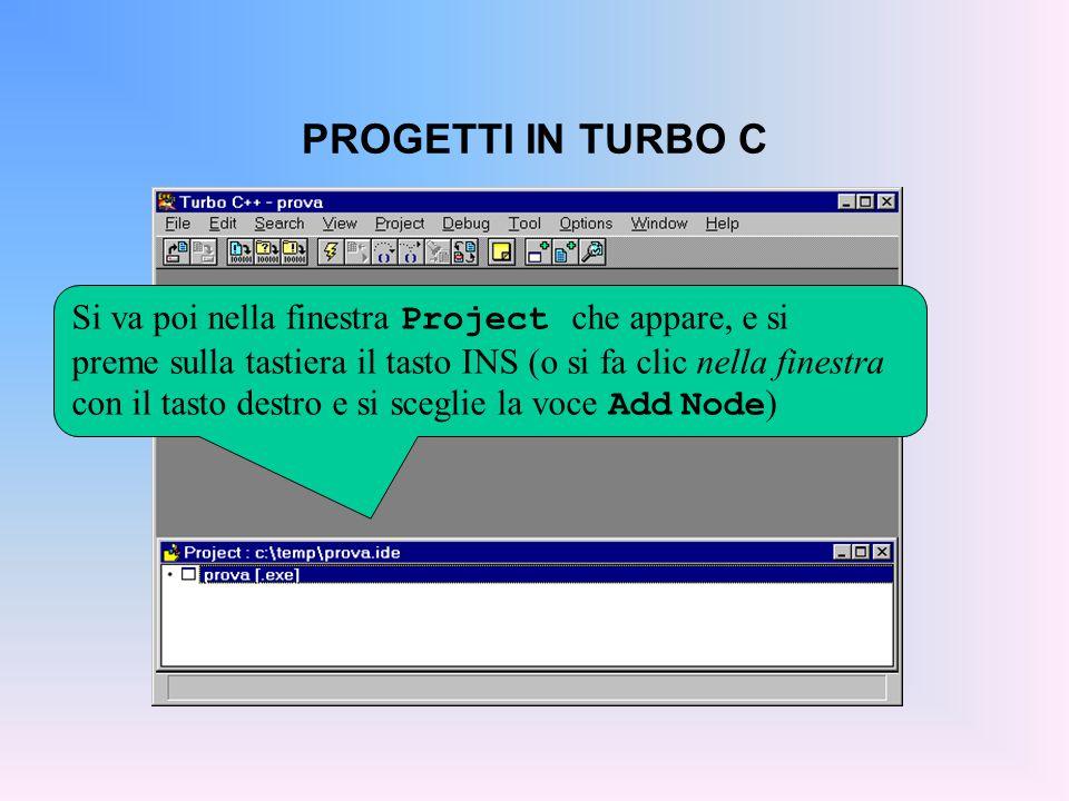 PROGETTI IN TURBO C Dalla finestra Add to Project List si selezionano i file da inserire nel progetto.