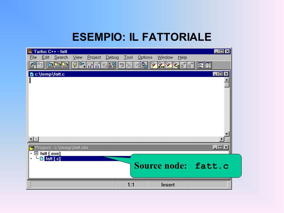 ESEMPIO: IL FATTORIALE Si scrive il programma, lo si salva, e...