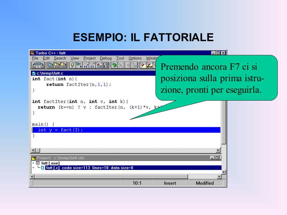 ESEMPIO: IL FATTORIALE Volendo, si può mettere sotto osservazione la variabile y, sfruttando l'Add watch.