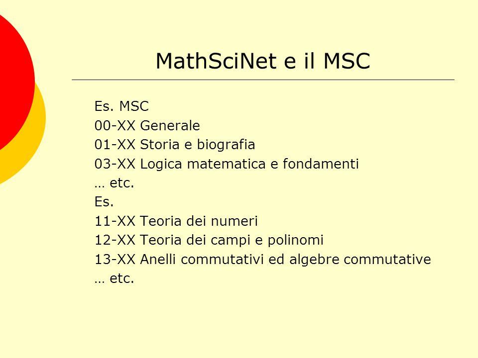 MathSciNet e il MSC Il Mathematical Subject Classification è uno schema gerarchico con 3 livelli di struttura.