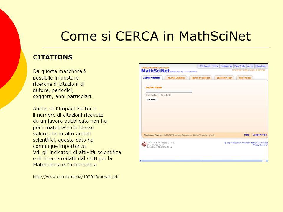 Come si CERCA in MathSciNet CITATIONS Inserendo nell'apposito box il nome di un autore, il titolo di una rivista etc.