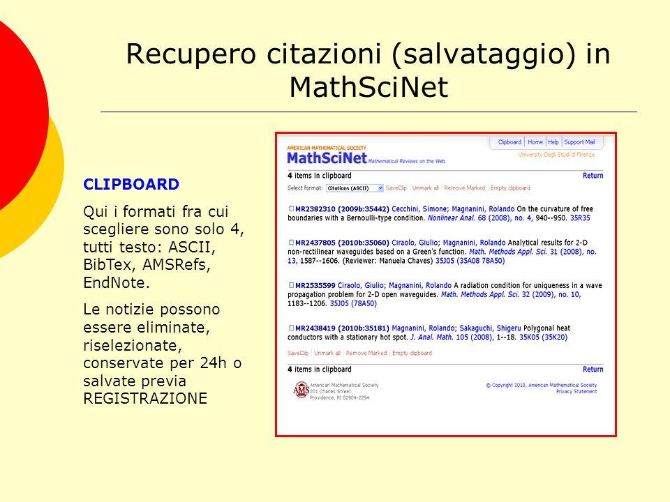 Un AIUTO in MathSciNet HELP Un help (in inglese) semplice, dettagliato e ricco di esempi è offerto in ogni pagina e contestualmente alla sezione in cui ci troviamo.