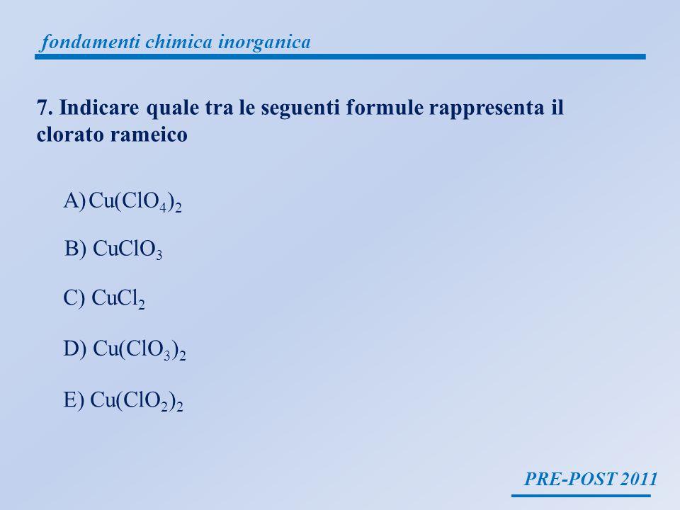 PRE-POST 2011 fondamenti chimica inorganica cloro +1 +3 +5 +7 cloruri, acidi alogenidrici (o idracidi) Es.