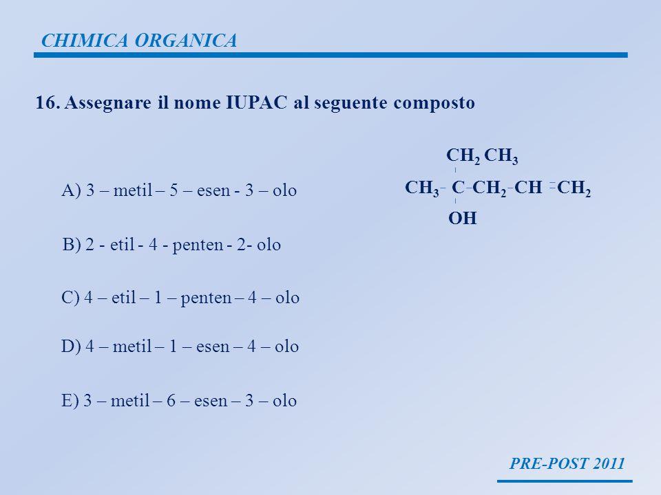 PRE-POST 2011 CHIMICA ORGANICA REGOLE DI NOMENCLATURA Determinare la catena principale.