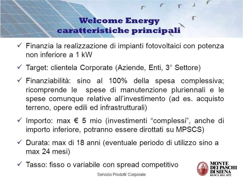 Servizio Prodotti Corporate Per le aziende agricole sono finanziabili impianti fotovoltaici rispondenti ai seguenti parametri: 1.