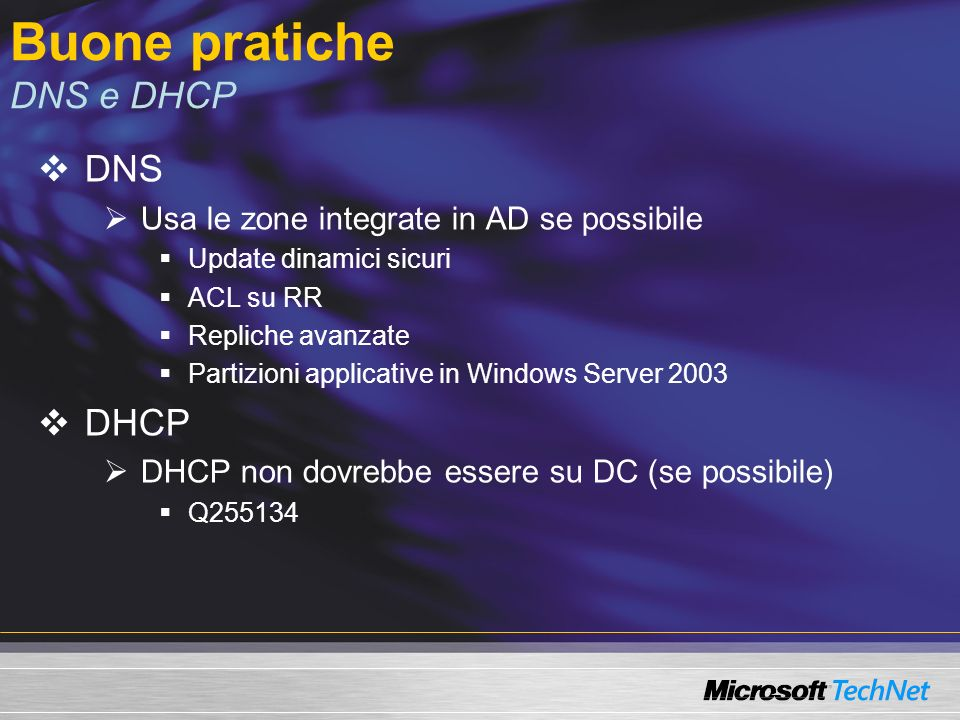 Risorse Best Practice Guide for Securing Active Directory Installations http://www.microsoft.com/windowsserver2003/techinfo/overview/adsec urity.mspx Windows Securtiy Resource Kit The Twenty Most Critical Internet Security Vulnerabilities http://www.sans.org/top20/index.php?printer=Y Ten Windows Password Myths http://www.securityfocus.com/infocus/1554