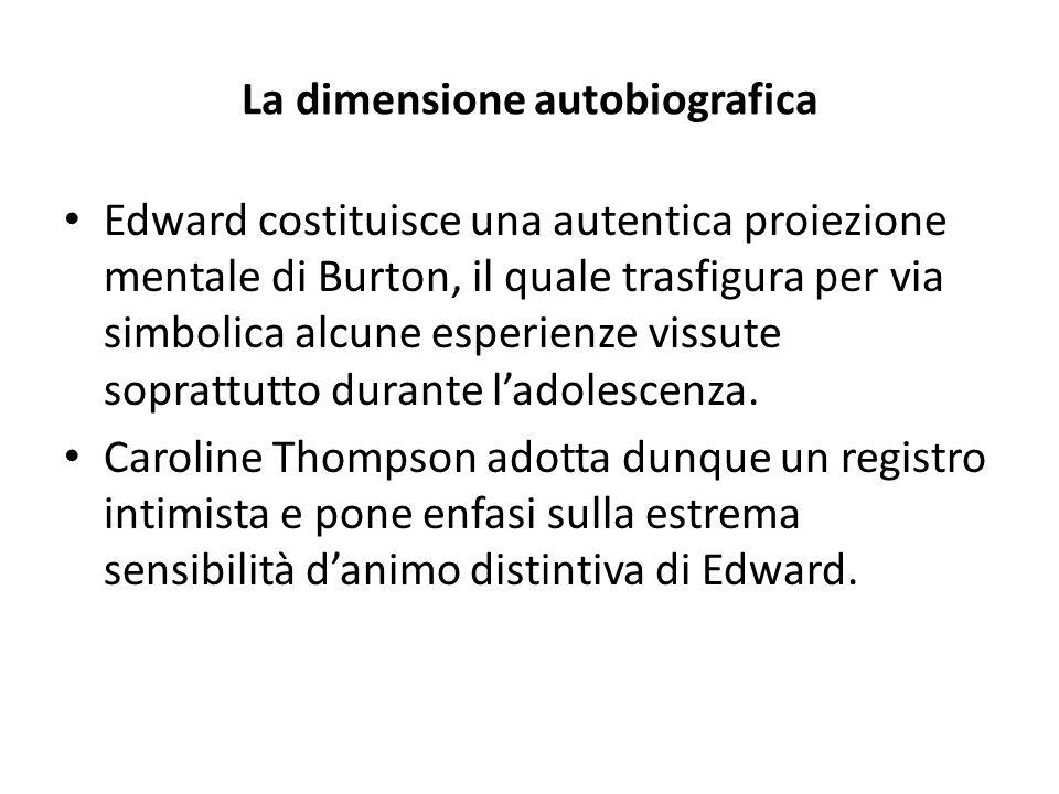 Osservazioni di Burton concernenti la figura di Edward L'idea di Edward […] in principio era solo un'immagine che mi piaceva, poi si è trovata collegata a un personaggio, qualcuno che vorrebbe toccare ma che non può, che è insieme creativo e distruttivo – il tipo di contraddizione che può dar luogo a un'ambivalenza.