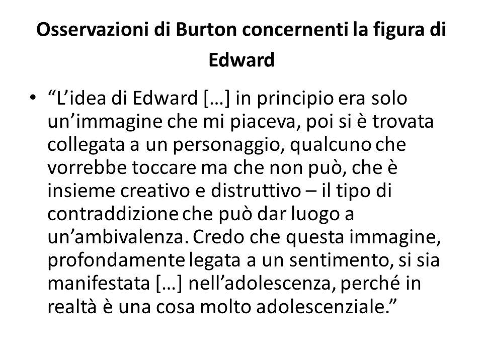 Osservazioni di Burton concernenti la figura di Edward Dipende, credo, dalla qualità delle relazioni con il mondo.