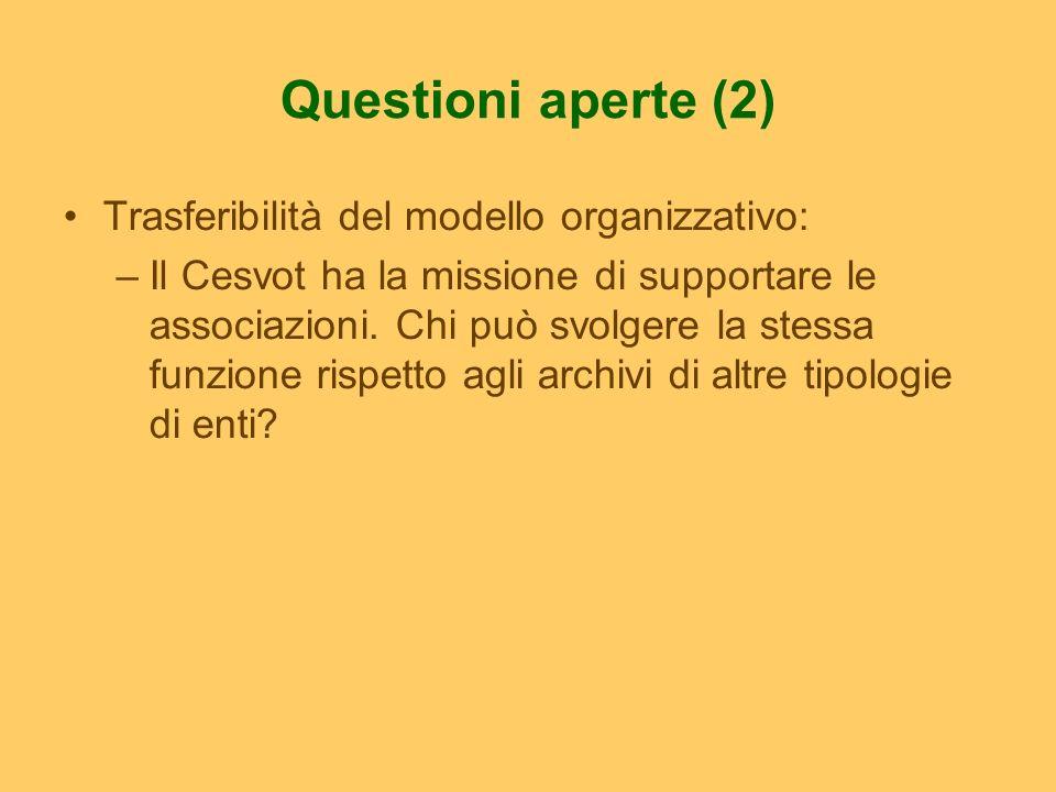 Questioni aperte (3) Difficoltà di coinvolgimento degli archivisti nel lavoro sugli archivi correnti.