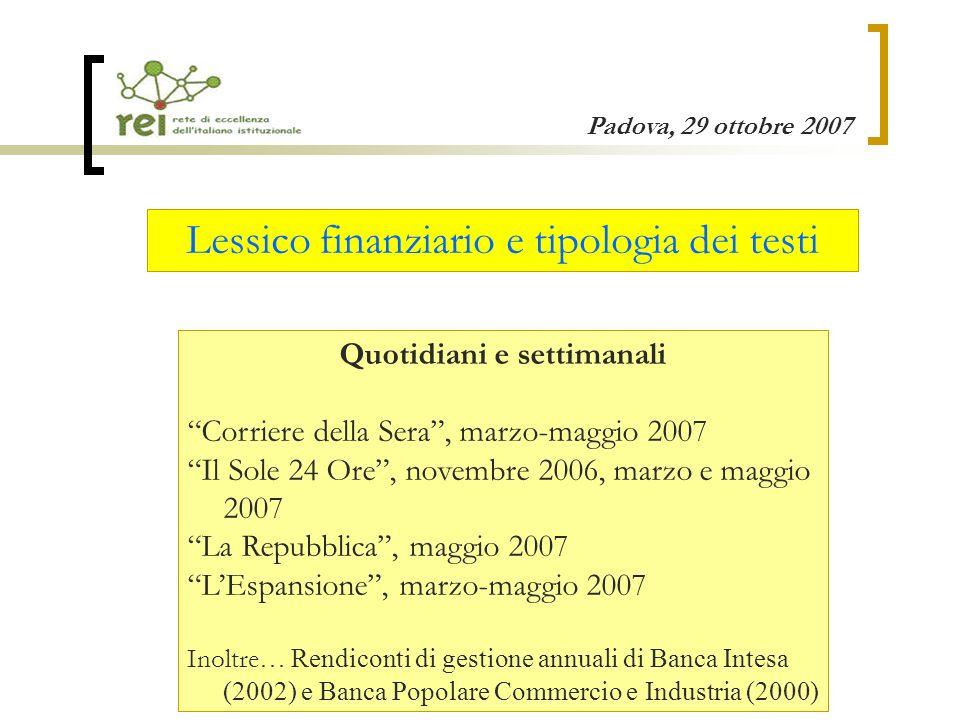 Padova, 29 ottobre 2007 Quale distribuzione delle neoformazioni è possibile rilevare allinterno della scrittura specialistica.