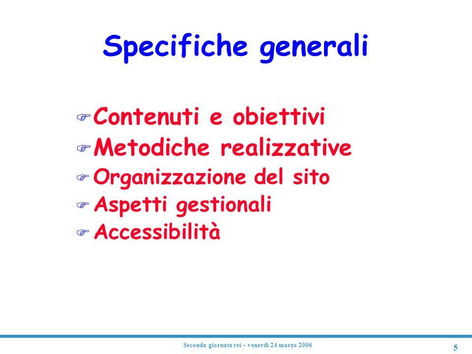 6 Seconda giornata rei – venerdì 24 marzo 2006 Contenuti e obiettivi F Definizione degli obiettivi F Definizione dei contenuti