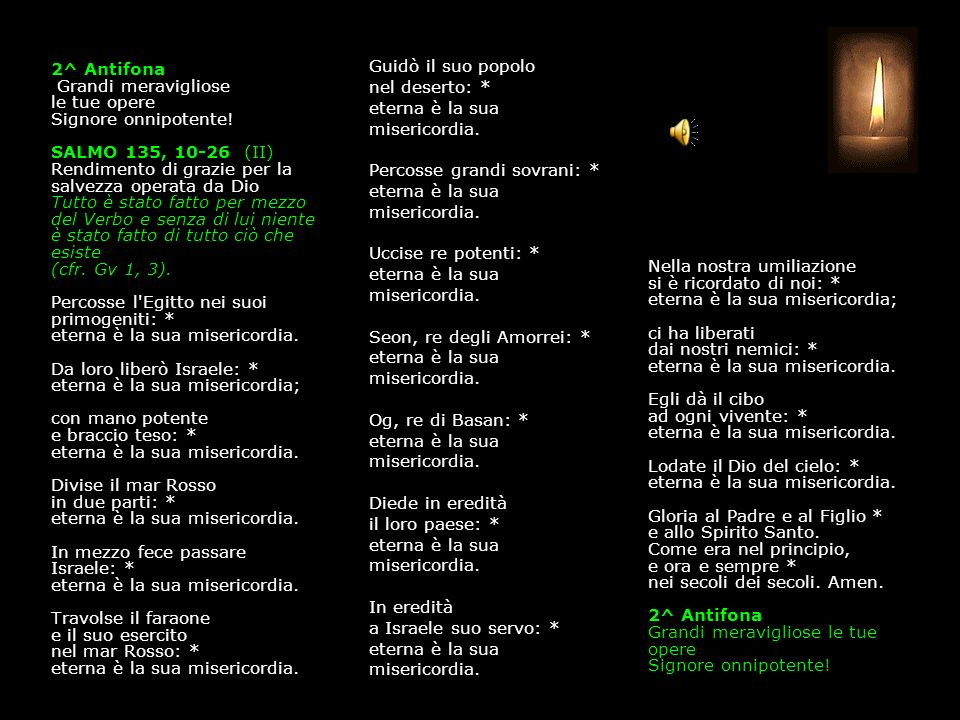 2^ Antifona Grandi meravigliose le tue opere Signore onnipotente.