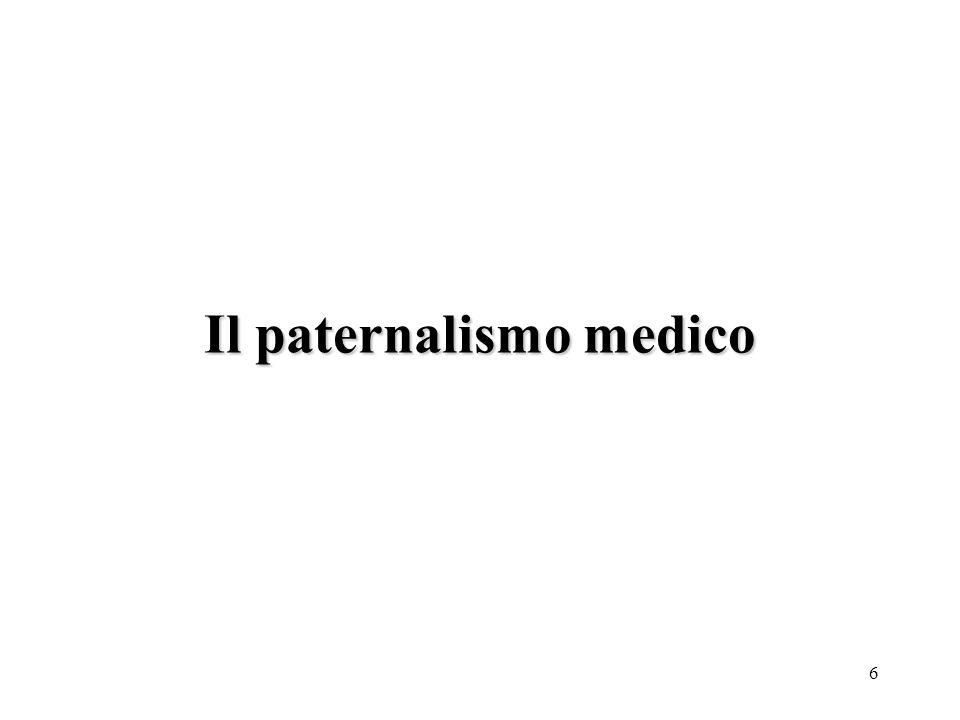 7 Nel corso dei secoli la relazione tra medico e paziente si sviluppa intorno a due principi:
