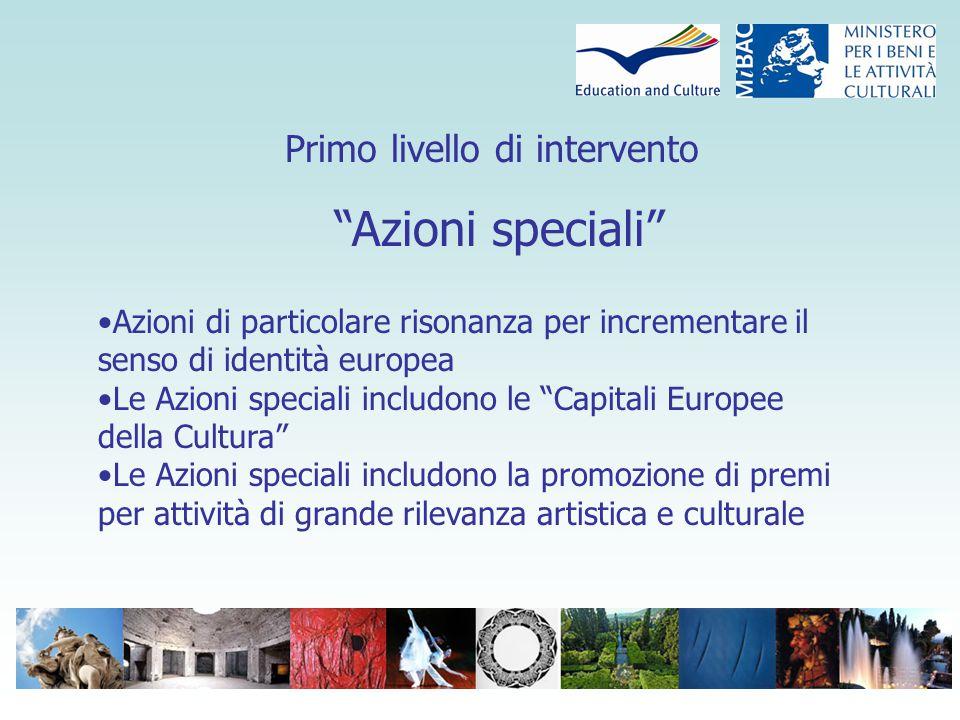 Secondo livello di intervento Sostegno per organismi culturali che a livello europeo contribuiscano alla cooperazione culturale, promuovano reti culturali o agiscano come ambasciatori della cultura europea