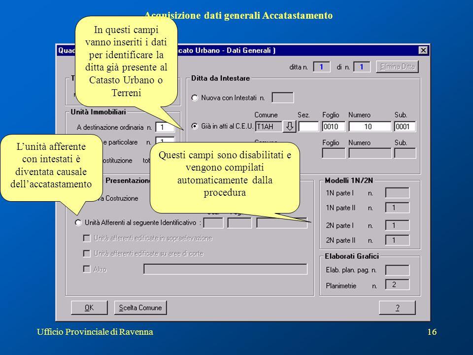 Ufficio Provinciale di Ravenna17 L'unità afferente è diventata causale del documento di variazione Acquisizione dati generali Variazione Sono state introdotte due nuove causali di variazione