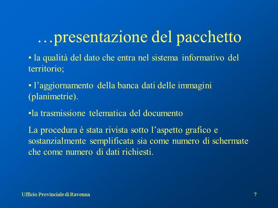 Ufficio Provinciale di Ravenna8 Principali novità introdotte… Calcolo automatico della consistenza in metri quadri tramite la formazione di poligoni sulle immagini raster o nel disegno CAD salvato in formato DXF.