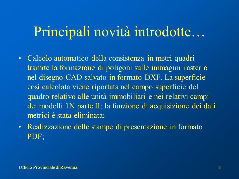 Ufficio Provinciale di Ravenna9 …principali novità introdotte… Gestione diretta dello scanner per l'acquisizione delle planimetrie.