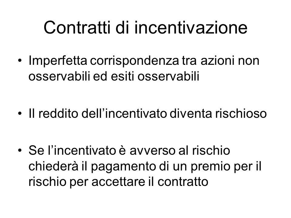 Se i datori di lavoro sono neutrali al rischio e i dipendenti avversi I contratti di lavoro basati sulla performance sono socialmente inefficienti il contratto incentivante deve bilanciare i guadagni in termini di miglioramento degli incentivi con i costi del rischio