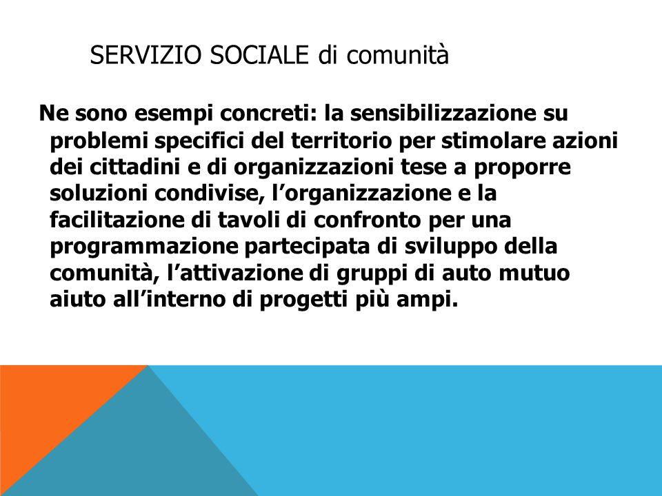 gli anni '50 Inizialmente inserito tra i metodi del servizio sociale italiano di ispirazione anglosassone (community work, casework, groupwork), il s.s.c.
