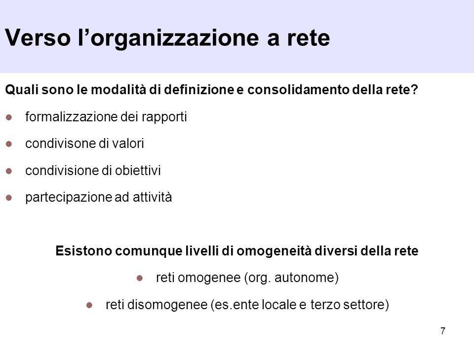 8 Quali sono gli elementi fondamentali dellorganizzazione a rete.