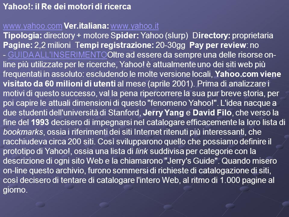 Yahoo!: il Re dei motori di ricerca Quando una categoria diventava troppo grande, creavano delle sottocategorie.