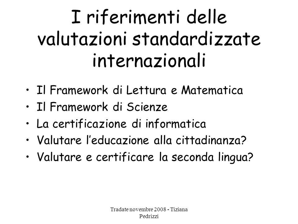 Tradate novembre 2008 - Tiziana Pedrizzi I riferimenti dell'Unione Europea Il concetto di Competenza Il Quadro Europeo delle Qualifiche (EQF) Le Competenze Chiave L'ECVET Valutazioni standardizzate europee?